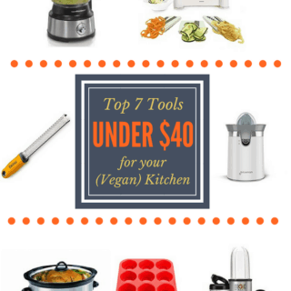 Top 7 Tools Under $40 for your (Vegan) Kitchen | veganchickpea.com