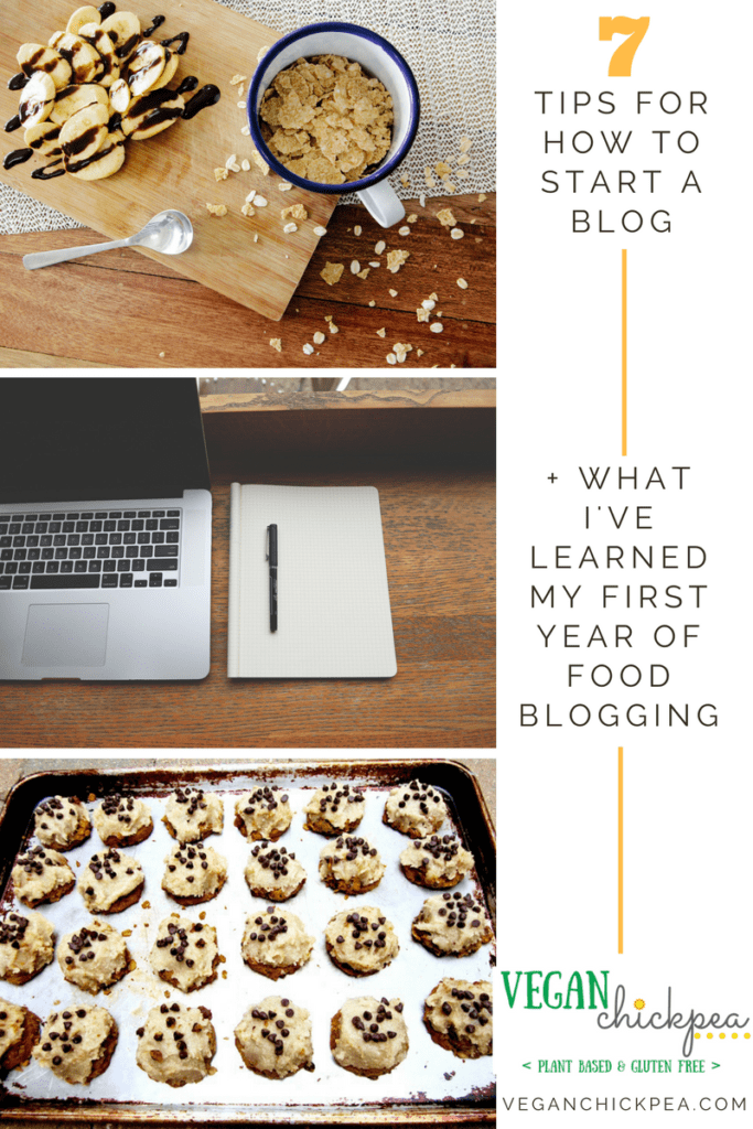 7 Tips on How to Start a Blog + What I've Learned My First Year of Food Blogging | veganchickpea.com