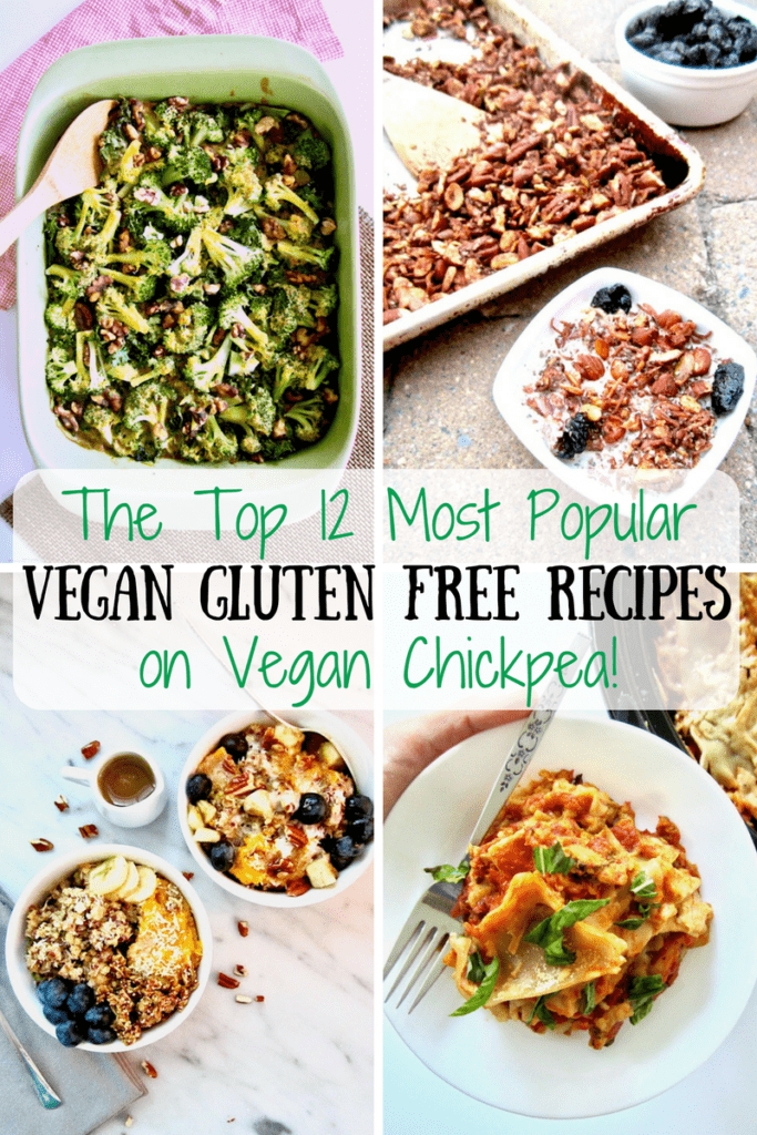 The Top 12 Most Popular Gluten Free Vegan Recipes from Vegan Chickpea (plus some extra recipes for bonus!) | www.veganchickpea.com