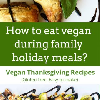 How to eat vegan during family holiday meals?