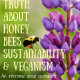 The Surprising Truth About Honey Bees, Sustainability & Veganism