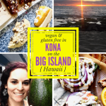 Vegan & Gluten Free Food + Travel Reviews in Kona on the Big Island, Hawaii