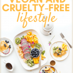 The Ultimate Guide to a Vegan and Cruelty-Free Lifestyle